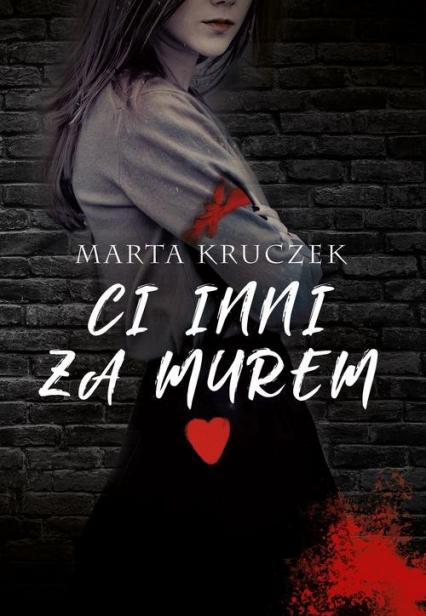 Ci inni za murem - Marta Kruczek | okładka