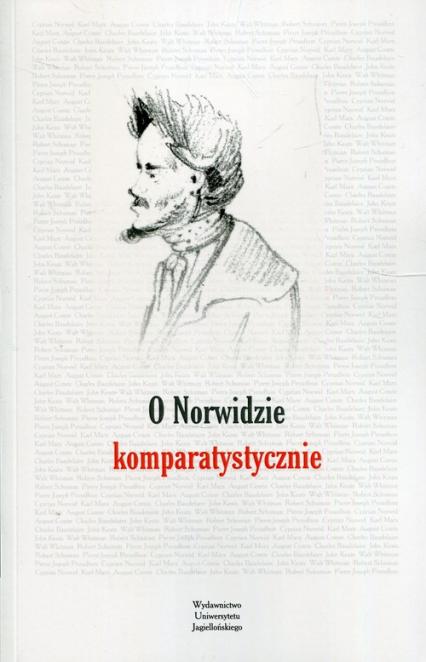 O Norwidzie komparatystycznie - Magdalena Siwiec | okładka