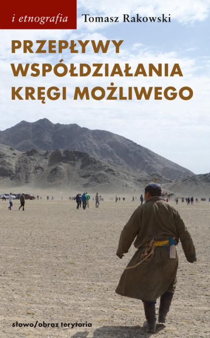 Przepływy, współdziałania, kręgi możliwego Antropologia powodzenia - Tomasz Rakowski | okładka