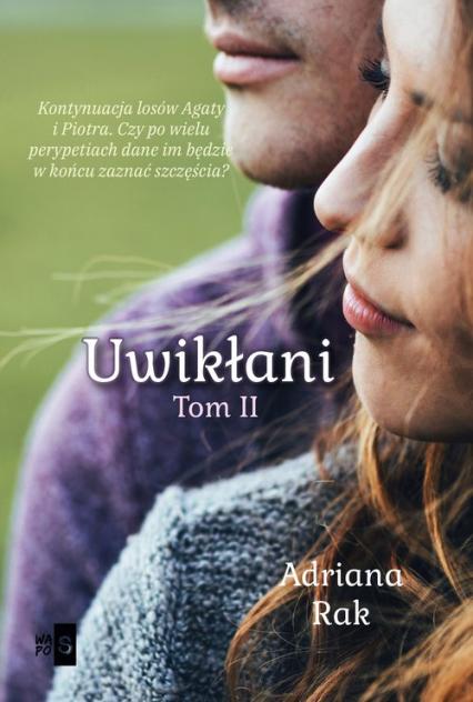 Uwikłani Tom 2 - Adriana Rak | okładka