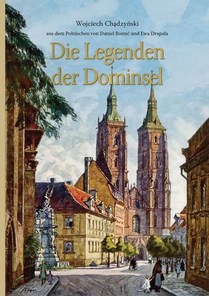 Die Legenden der Dominsel - Wojciech Chądzyński | okładka