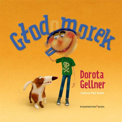 Głodomorek - Dorota Gellner | okładka