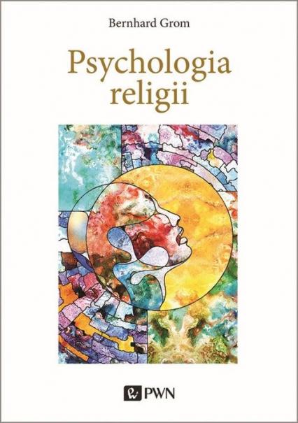 Psychologia religii - Bernhard Grom | okładka
