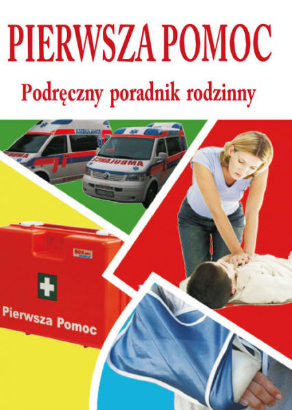 Pierwsza pomoc Podręczny poradnik rodzinny - Pawłowski Aleksander, Zygler Sławomir   okładka