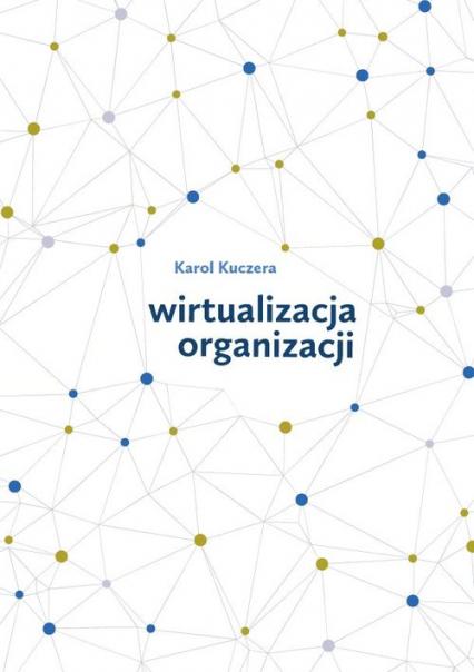 Wirtualizacja organizacji - Karol Kuczera | okładka