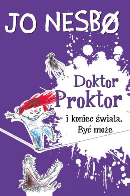 Doktor Proktor i koniec świata Być może - Jo Nesbo | okładka