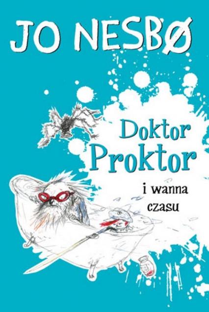 Doktor Proktor i wanna czasu - Jo Nesbo   okładka