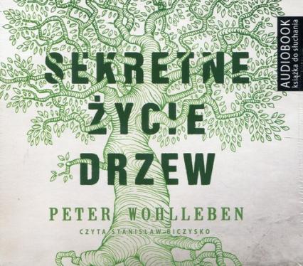 Sekretne życie drzew (audiobook) - Peter Wohlleben | okładka