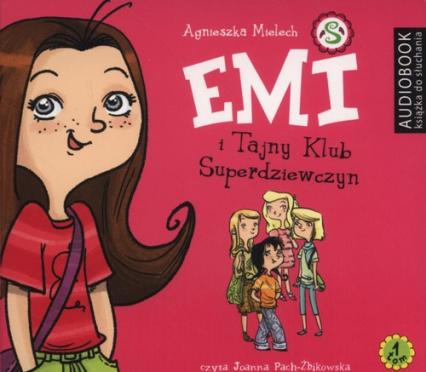 Emi i Tajny Klub Superdziewczyn. Tom 1 (Audiobook) - Agnieszka Mielech   okładka