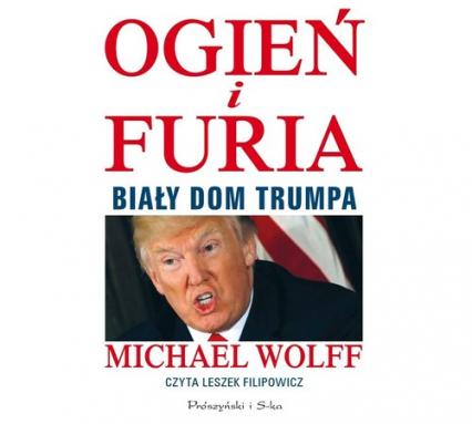 Ogień i furia. Biały Dom Trumpa (audiobook) - Michael Wolff   okładka