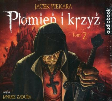 Płomień i krzyż. Tom 2 (Audiobook) - Jacek Piekara | okładka