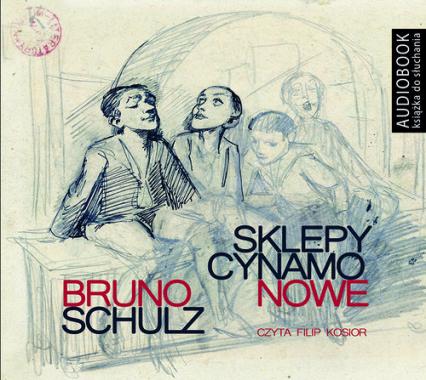 Sklepy cynamonowe (Audiobook) - Bruno Schulz | okładka