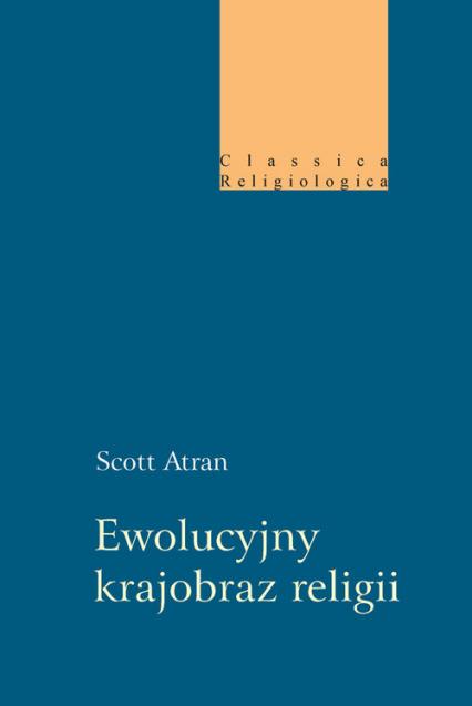 Ewolucyjny krajobraz religii - Scott Atran | okładka