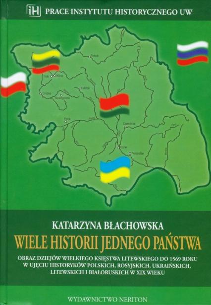 Wiele historii jednego państwa - Katarzyna Błachowska | okładka