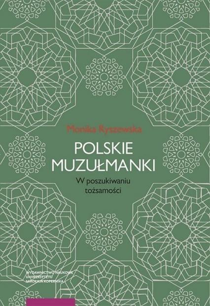 Polskie muzułmanki W poszukiwaniu tożsamości - Monika Ryszewska | okładka