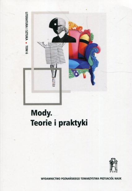 Literatura i sztuka Tom 6 Mody Teorie i praktyki -  | okładka