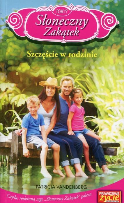 Słoneczny Zakątek Tom 17 Szczęście w rodzinie - Patricia Vandenberg | okładka