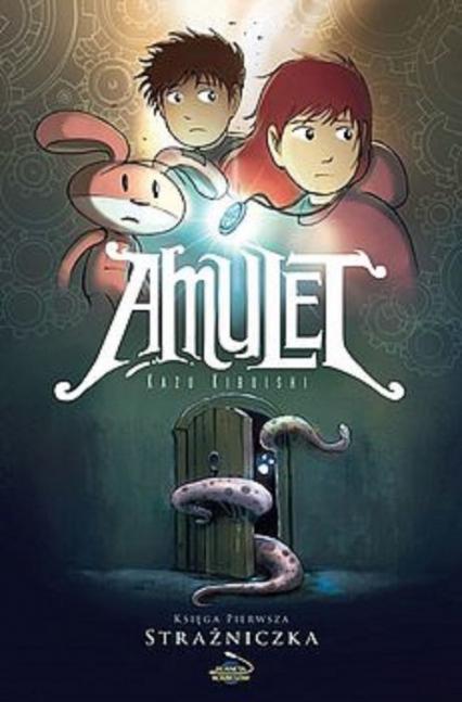 Amulet 1 Strażniczka - Kibuishi Kazu | okładka