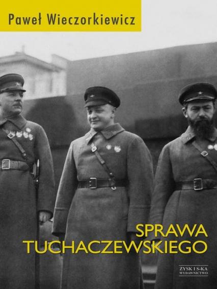 Sprawa Tuchaczewskiego - Paweł Wieczorkiewicz | okładka