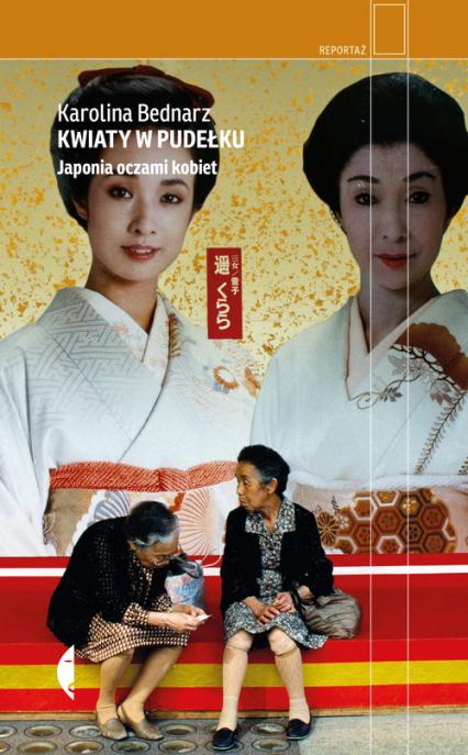 Kwiaty w pudełku Japonia oczami kobiet - Karolina Bednarz | okładka