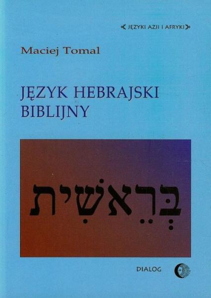 Język hebrajski biblijny - Maciej Tomal | okładka