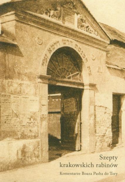 Szepty krakowskich rabinów Komentarze do Tory - Boaz Pash | okładka