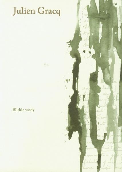 Bliskie wody - Julien Gracq | okładka