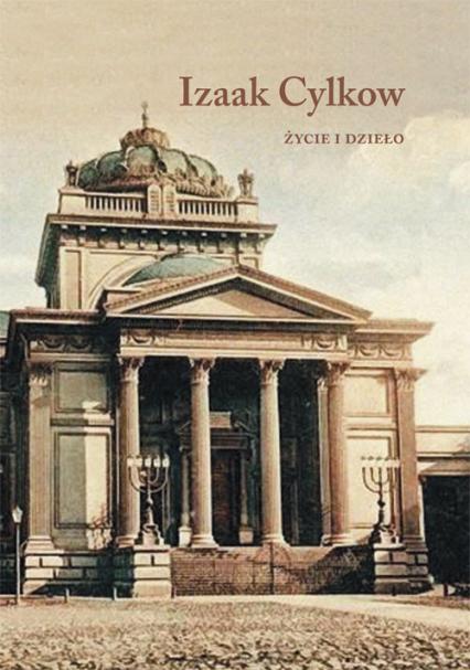 Izaak Cylkow Życie i dzieło -  | okładka