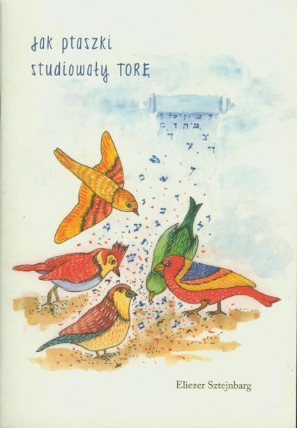 Jak ptaszki studiowały Torę - Eliezer Sztejnberg   okładka