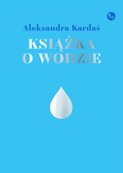 Książka o wodzie - Aleksandra Kardaś   okładka
