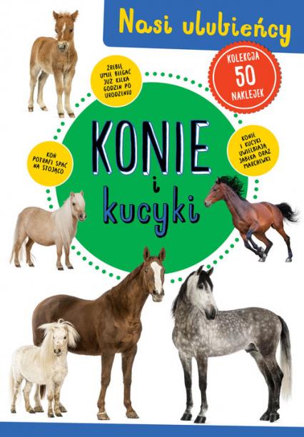 Konie i kucyki Nasi ulubieńcy -  | okładka