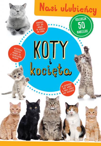 Koty i kocięta Nasi ulubieńcy -  | okładka