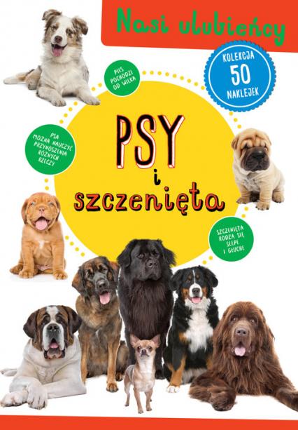 Psy i szczenięta Nasi ulubieńcy -  | okładka