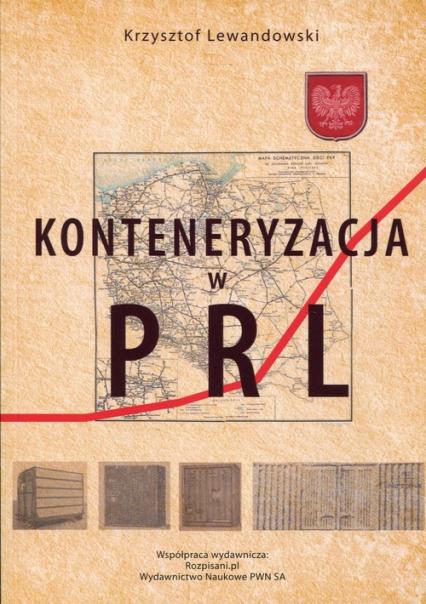 Konteneryzacja w PRL - Krzysztof Lewandowski   okładka