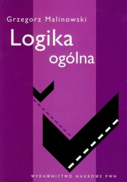 Logika ogólna - Grzegorz Malinowski | okładka