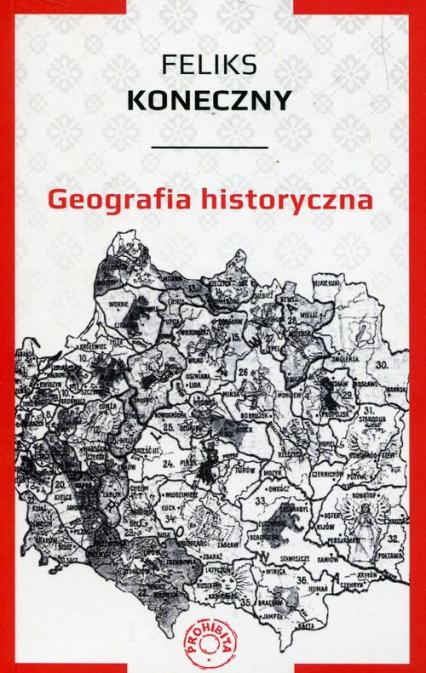 Geografia historyczna - Feliks Koneczny | okładka