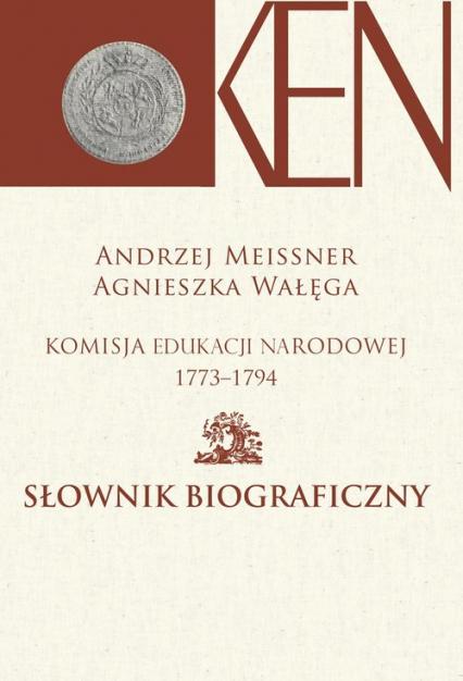 Komisja Edukacji Narodowej 1773-1794 Słownik biograficzny -  | okładka