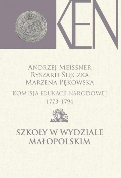 Komisja Edukacji Narodowej 1773-1794 Szkoły w Wydziale Małopolskim -    okładka