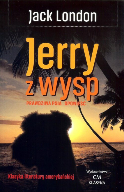 Jerry z wysp Prawdziwa psia opowieść - Jack London | okładka