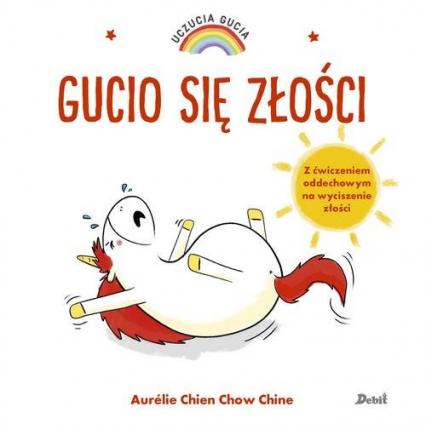 Uczucia Gucia Gucio się złości - Chien Aurelie, Chine Chow | okładka