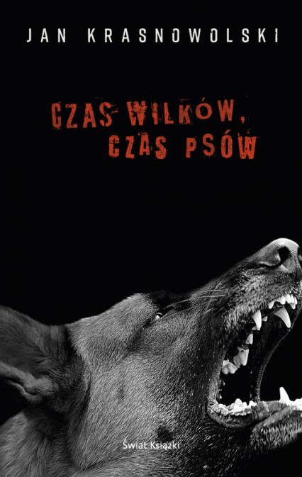 Czas wilków czas psów - Jan Krasnowolski | okładka