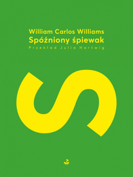 Spóźniony śpiewak - Williams William Carlos | okładka