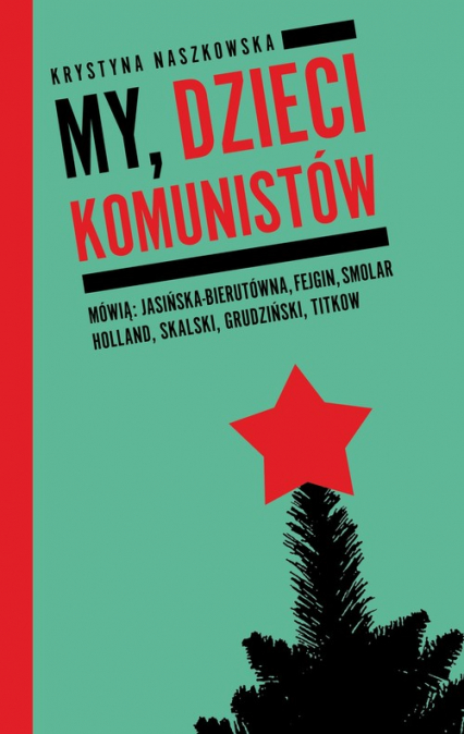 My dzieci komunistów - Krystyna Naszkowska | okładka