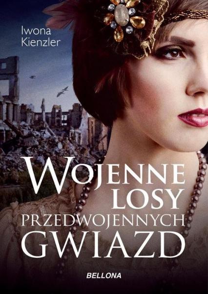 Wojenne losy przedwojennych gwiazd - Iwona Kienzler | okładka