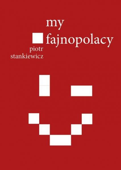 My fajnopolacy - Piotr Stankiewicz | okładka