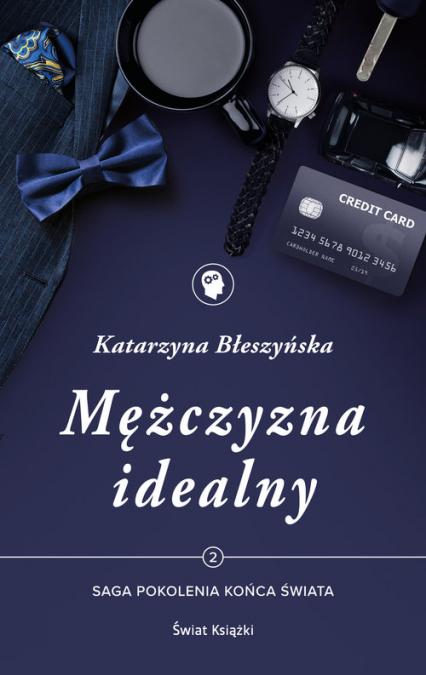 Mężczyzna idealny Tom 2 Saga Pokolenie końca świata - Katarzyna Błeszyńska | okładka