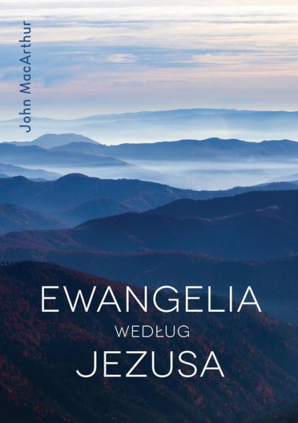 Ewangelia według Jezusa - John MacArthur | okładka