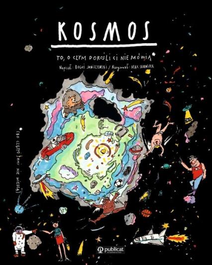 Kosmos To o czym dorośli Ci nie mówią - Boguś Janiszewski | okładka