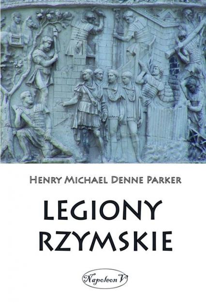 Legiony rzymskie - Henry M. D. Parker | okładka