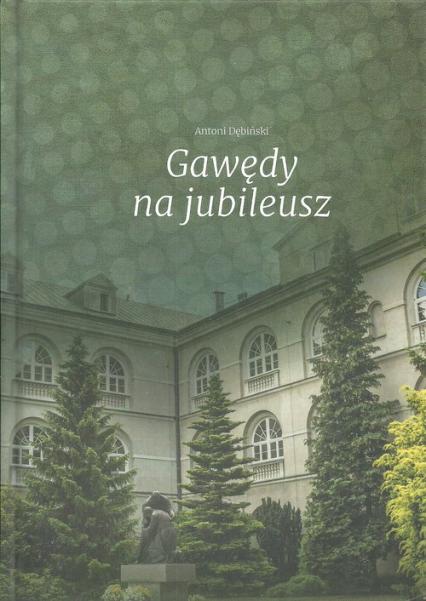 Gawędy na jubileusz - Antoni Dębliński | okładka